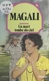 Magali - Un Mari tombé du ciel.