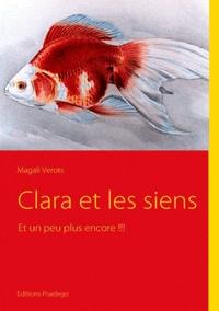 Magali Verots - Clara et les siens - Et un peu plus encore !!!.