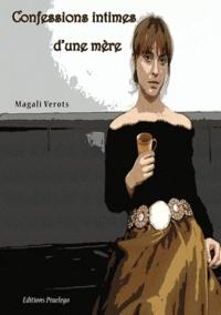 Magali Verots - Confessions intimes d'une mère.