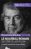 Magali Vienne et  50 minutes - Le Nouveau Roman ou l'ère du soupçon - À contre-courant du roman réaliste.