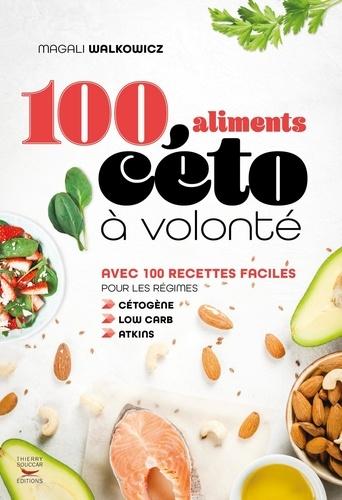 100 aliments céto à volonté - Magali Walkowicz - Format ePub - 9782365493253 - 9,99 €