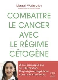 Magali Walkowicz - Combattre le cancer avec le régime cétogène.