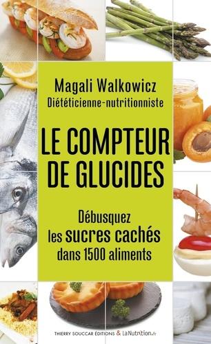 Le compteur de glucides - Magali Walkowicz - Format ePub - 9782365493581 - 5,49 €