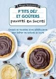 Magali Walkowicz - P'tits déj' et goûters pauvres en sucre - 60 recettes ultra-simples.