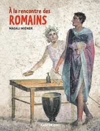 Magali Wiéner - A la rencontre des Romains.