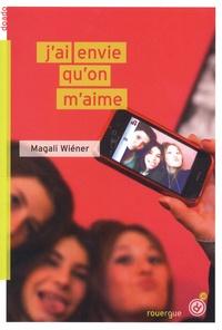 Magali Wiéner - J'ai envie qu'on m'aime.
