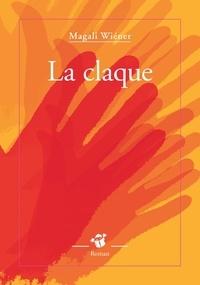 Magali Wiéner - La claque.