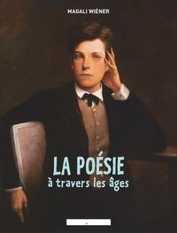 Magali Wiéner - La poésie à travers les âges.