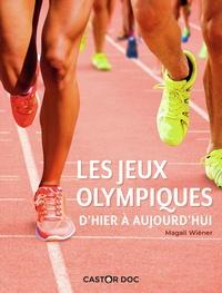 Magali Wiéner - Les Jeux olympiques d'hier à aujourd'hui.