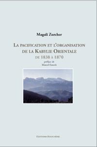 La pacification et l'organisation de la Kabylie Orientale de 1838 à 1870.pdf