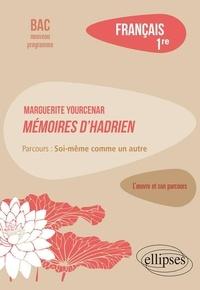 """Magalie Diguet - Français 1re L'oeuvre et son parcours - Marguerite Yourcenar, Mémoires d'Hadrien, parcours """"Soi-même comme un autre""""."""