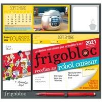 Magalie Foutrier et Matthieu Roussel - Frigobloc recettes au robot-cuiseur - Avec 1 criterium.