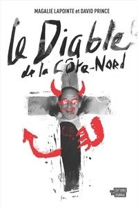 Magalie Lapointe et David Prince - Le Diable de la Côte-Nord.