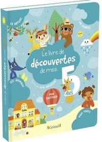 Magalie Lebot et Lucile Ahrweiller - Le livre de découvertes de mes... 5 ans.
