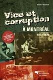 Magaly Brodeur - Vice et corruption à Montréal - 1892-1970.
