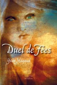 Magaud Yvan - Duels de fées.
