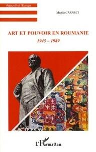 Magda Carneci - Art et pouvoir en Roumanie - 1945-1989.