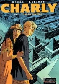 Magda et Denis Lapière - Charly Tome 11 : Une vie éternelle.