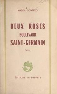 Magda Contino - Deux roses boulevard Saint-Germain.
