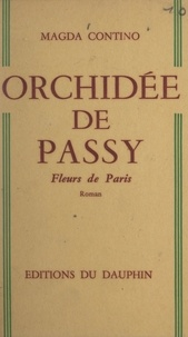 Magda Contino - Orchidée de Passy - Fleurs de Paris.