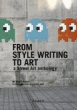Magda Danysz - FROM STYLE WRITING TO ART - A Street Art Anthology.