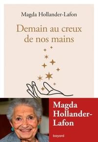 Magda Hollander-Lafon - Demain au creux de vos mains.