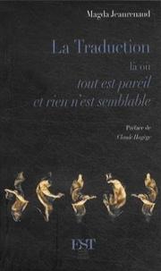 Magda Jeanrenaud - La Traduction - Là où tout est pareil et rien n'est semblable.
