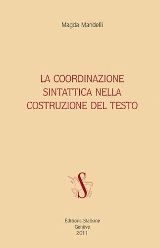 Magda Mandelli - La coordinazione sintattica nella costruzione del testo.