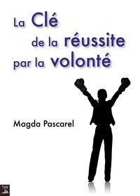 Magda Pascarel - La clé de la réussite par la volonté.