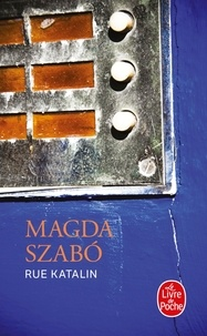 Magda Szabó - Rue Katalin.