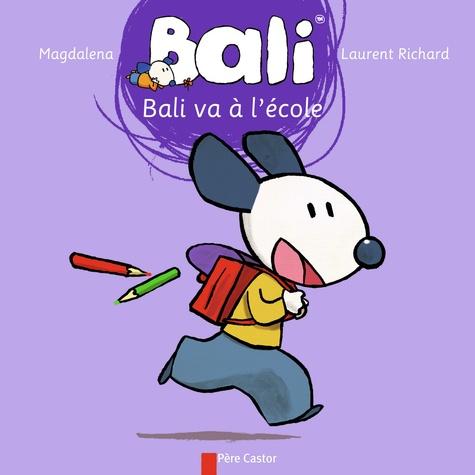 Magdalena et Laurent Richard - Bali Tome 13 : Bali va à l'école.