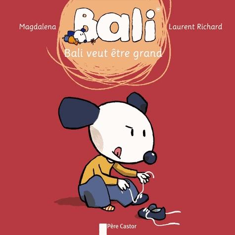 Magdalena et Laurent Richard - Bali Tome 18 : Bali veut être grand.