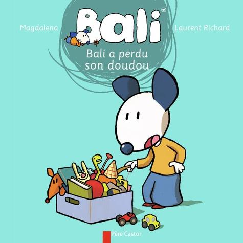 Magdalena et Laurent Richard - Bali Tome 19 : Bali a perdu son doudou.