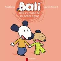 Magdalena et Laurent Richard - Bali Tome 20 : Bali s'occupe de sa petite soeur.