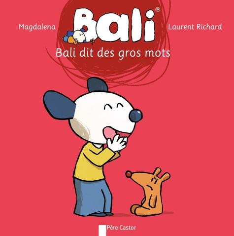 Magdalena et Laurent Richard - Bali Tome 24 : Bali dit des gros mots.