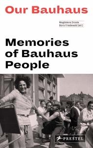 Our Bauhaus- Memories of Bauhaus people - Magdalena Droste | Showmesound.org