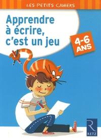 Magdalena Guirao-Jullien - Apprendre à écrire, c'est un jeu - 4-6 Ans.