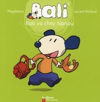 Magdalena Guirao-Jullien et Laurent Richard - Bali va chez Nanou.