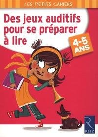 Magdalena Guirao-Jullien - Des jeux auditifs pour se préparer à lire 4-5 ans.