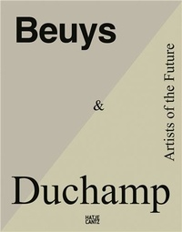 Magdalena Holzhey - Beuys & Duchamp Artists of the Future /anglais.