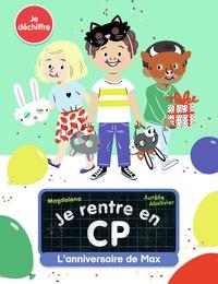 Magdalena et Aurélie Abolivier - Je rentre en CP  : L'anniversaire de Max.
