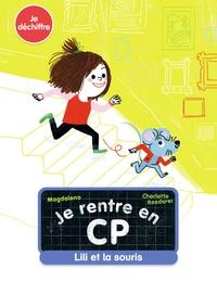 Magdalena et Charlotte Roederer - Je rentre en CP  : Lili et la souris.