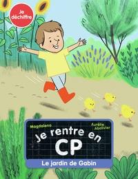 Magdalena et Aurélie Abolivier - Je rentre en CP Tome 11 : Le jardin de Gabin.