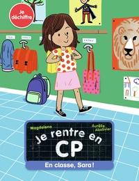 Magdalena et Aurélie Abolivier - Je rentre en CP Tome 12 : En classe, Sara!.