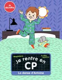 Magdalena et Aurélie Abolivier - Je rentre en CP Tome 8 : La danse d'Antoine.