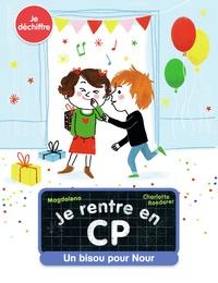 Magdalena et Charlotte Roederer - Je rentre en CP  : Un bisou pour Nour.