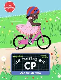 Magdalena et Aurélie Abolivier - Je rentre en CP  : Zoé fait du vélo.