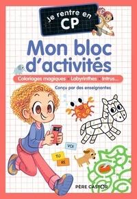 Magdalena et Bénédicte Carboneill - Je rentre en CP - Mon bloc d'activités.