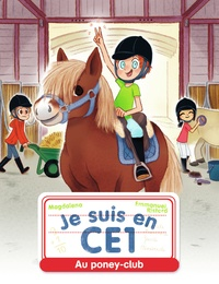 Magdalena et Emmanuel Ristord - Je suis en CE1  : Au poney-club.
