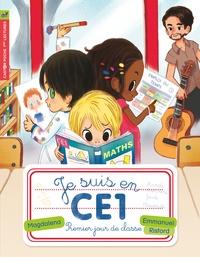 Magdalena et Emmanuel Ristord - Je suis en CE1 Tome 1 : Premier jour de classe.